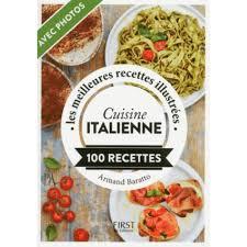 recettes de cuisine italienne cuisine italienne les meilleures recettes illustrées 100