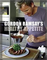 livre de cuisine gordon ramsay gordon ramsay gordon ramsay 39 s healthy appetite cuisine du