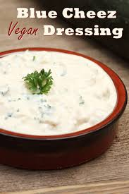vegan blue cheese dressing recipe a 5 minute dairy free substitute