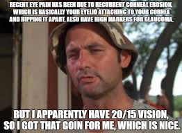 Eye Doctor Meme - so i went to the eye doctor because i ve been having pain due to