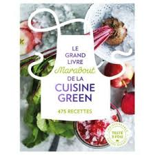 editeur livre cuisine marabout le grand livre du green livre éditeur pas cher achat