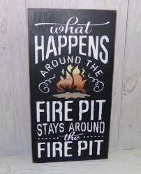Firepit Signs Pit Sign What Happens Around The Pit Stays Around The