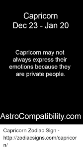 Capricorn Meme - capricorn dec 23 jan 20 capricorn may not always express their
