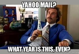 Yahoo Meme - yahoo mail what year is this even ron burgundy boy that
