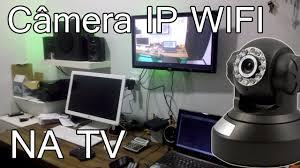 Câmera Ip Com Acesso Em Tv Android Tv Youtube