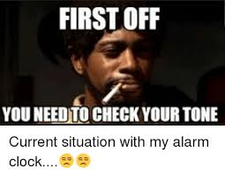 Check In Meme - first off you need to check your tone current situation with my