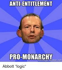 Meme Generator Pro - antihentitlement pro monarchy meme generator net abbott logic