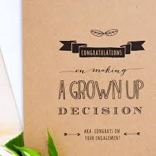 congratulations on engagement card congratulations grown up decision engagement card by paper craze