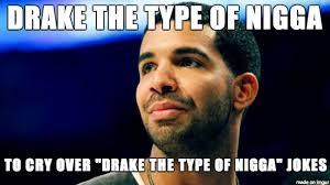Nigga Meme - drake the type of nigga meme on imgur