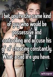 Possessive Girlfriend Meme - bet you re the same kind of guy who would be possessive and