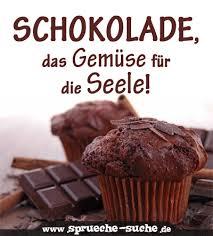schokolade sprüche schokolade das gemüse für die seele sprüche suche
