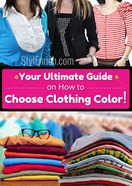 how to choose clothing color for yourself your ultimate guide