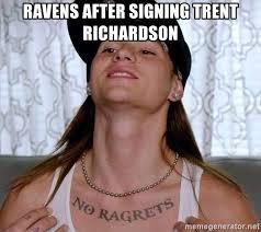 Trent Richardson Meme - ravens after signing trent richardson no ragrets na mean meme