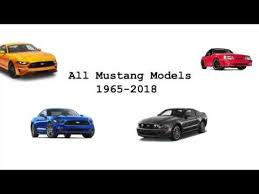 mustang all models all ford mustang models from 1965 2018