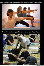 Yoga Meme - what i think about yoga classes by boom meme center