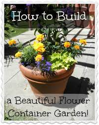 ideas how to build a container flower garden hubpages