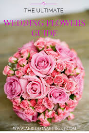 wedding flowers guide the ultimate wedding flowers guide a on a budget
