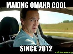 Omaha Meme - making omaha cool since 2012 make a meme