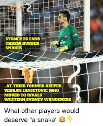 Sydney Meme - sydney fc fans threw rubber ran snakes at ther former keeper