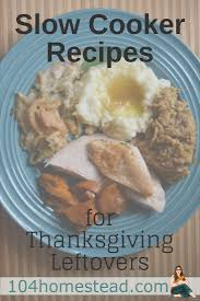 Slow Cooker Thanksgiving Turkey Two Amazing Slow Cooker Recipes For Thanksgiving Leftovers