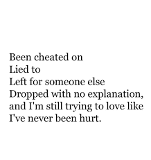 quotes love betrayal still trying to love like i u0027ve never been hurt quotes