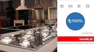 appliances connection visits smeg showroom appliances connection smeg pu64es 24 gas cooktop with 4 sealed burner style is a retro but contemporary looking gas cooktop the most apparent visual element of this cooktop is