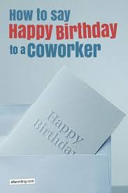 25 unique birthday wishes for coworker ideas on pinterest