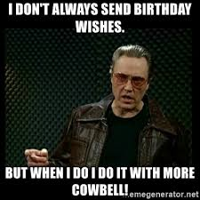 Meme Generator I Don T Always - i don t always send birthday wishes but when i do i do it with more