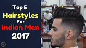 top 5 best hairstyles for indian men 2017 be ghent youtube