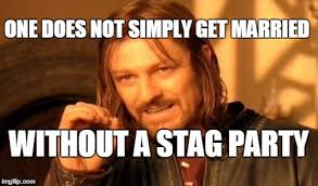 Stag Party Meme - one does not simply meme imgflip