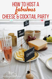 cocktail party how to host a fabulous cheese u0026 cocktail holiday party