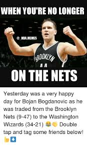 Brooklyn Meme - when youre no longer nba memes m m on the nets yesterday was a