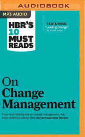 Hbr S 10 Must Reads by Hbr S 10 Must Reads On Change Management Harvard Business Review