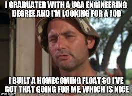 Engineering Student Meme - uga engineering degree top 10 reasons http www engineering