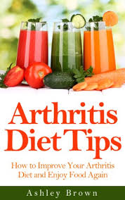 arthritis diet tips how to improve your arthritis diet and enjoy