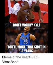 Kyle Memes - don t worry kyle memes dallas 25 you ll make that shot in 13 years