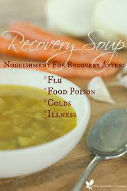 recovery soup nourishment for flu food poisoning colds and