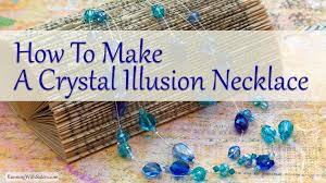 how to make jewelry how to make a crystal illusion necklace youtube