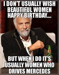 Most Interesting Man Birthday Meme - i don t usually wish beautiful women happy birthday but when i