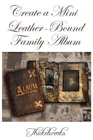 Art Leather Photo Albums Make A Tiny Vintage Photo Album Honoring Your Roots