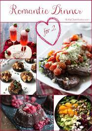 romantic dinner ideas a romantic dinner for two 50 valentine recipe ideas a little