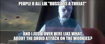 Droid Meme - what about the droid attack on the wookies meme generator imgflip