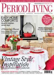 period homes interiors magazine period living magazine subscription