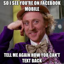Mobile Meme Generator - so i see you re on facebook mobile tell me again how you can t