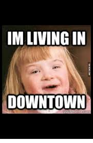 Syndrome Of A Down Meme - 25 best memes about down syndrome meme girl down syndrome meme
