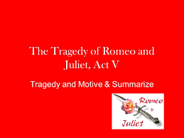 the tragedy of romeo and juliet act v ppt download