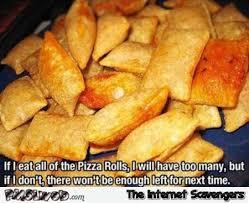 Pizza Rolls Meme - if i eat all the pizza rolls funny meme pmslweb
