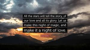 Love And Stars Quotes by Elvis Presley Quote U201call The Stars Will Tell The Story Of Our
