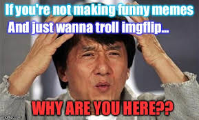 You Re Not Funny Meme - seriously i ve had enough imgflip