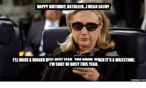 Mean Happy Birthday Meme - happy birthday kathleen imean cathy illmakea bigger dfai mfitvfar